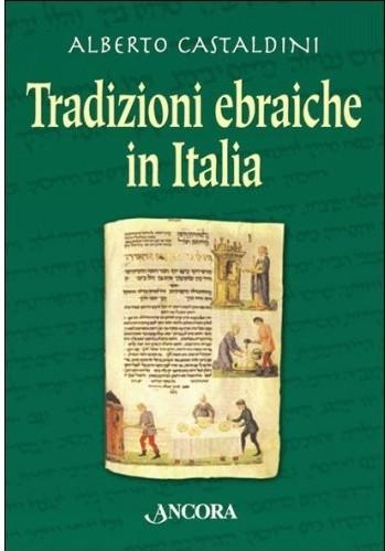 Tradizioni ebraiche in Italia  by  Alberto Castaldini