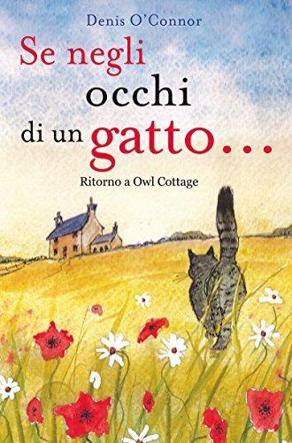 Se neglio occhi di un gatto...: Ritorno a Owl Cottage  by  Denis OConnor