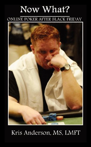 Now What?: Online Poker after Black Friday Kris Anderson