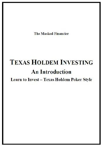 Texas Holdem Investing - An Introduction The Masked Financier