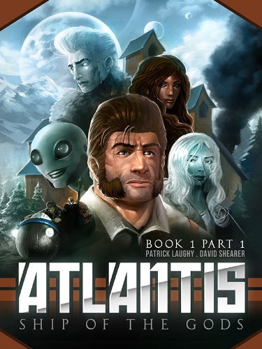Atlantis Ship of the Gods Book 1 Part 1: The River of Life  by  David Shearer