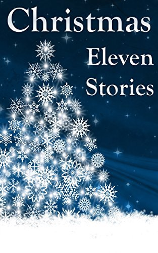 Christmas: Eleven Wonderful Stories  by  Charles Dickens