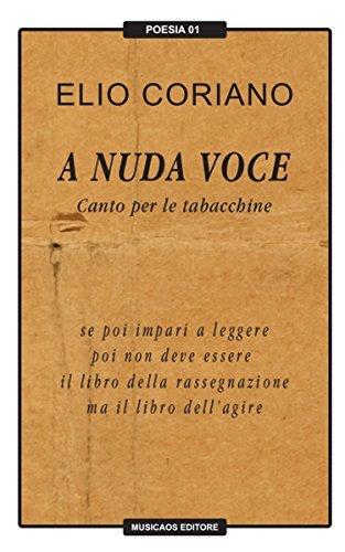 A nuda voce. Canto per le tabacchine Elio Coriano