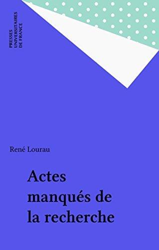 Actes manqués de la recherche Rene Lourau