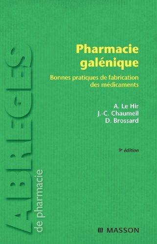 Pharmacie galénique: Bonnes pratiques de fabrication des médicaments  by  Alain Le Hir