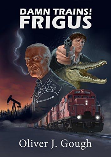 Damn Trains! Frigus Oliver J Gough