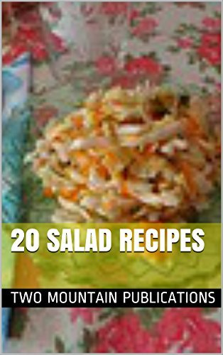 20 salad recipes  by  Two Mountain Publications