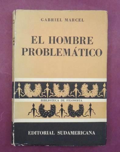 El hombre problemático  by  Gabriel Marcel