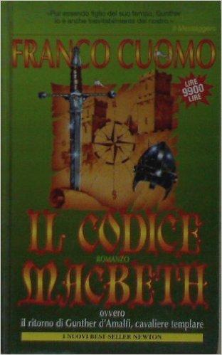 Il Codice Macbeth, ovvero, Il ritorno di Gunther dAmalfi, cavaliere templare Franco Cuomo