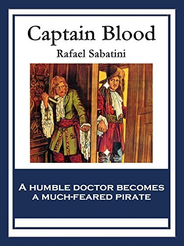 Captain Blood: With linked Table of Contents Rafael Sabatini
