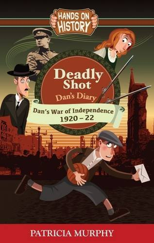 Deadly Shot - Dans War of Independence 1920-22 Patricia  Murphy