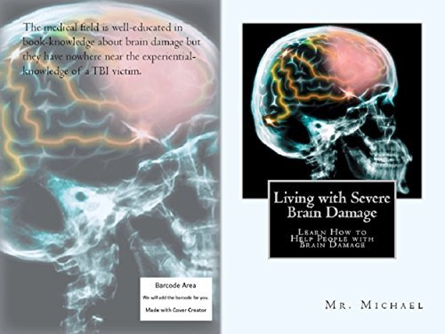 Living with Severe Brain Damage (Gifts from God Book 3) Mr. Michael