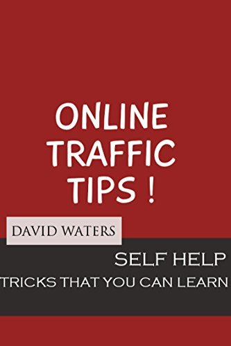 Tips on How to Get Traffic to my Blog: Learn how to get traffic to your blog, website, youtube etc  by  David Waters