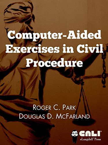 Computer-Aided Exercises in Civil Procedure  by  Roger C. Park