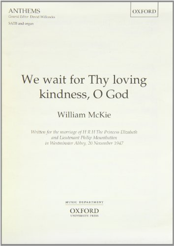 We Wait for Thy Loving Kindness: Vocal Score William McKie