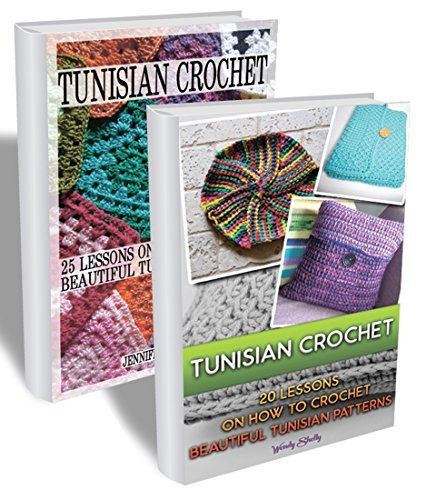 Tunisian Crochet BOX SET 2 IN 1: 45 Lessons On How To Crochet Beautiful Tunisian Patterns: (Crochet patterns, Crochet books, Crochet for beginners, Tunisian ... beginners guide, step-by-step projects) Jennifer Lorance