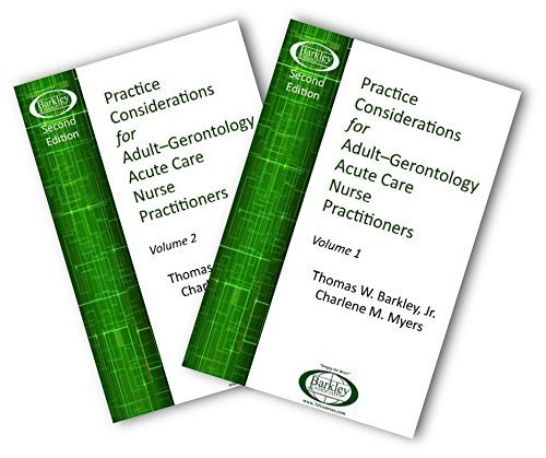 Practice Considerations for Adult - Gerontology Acute Care NPs - Second Edition Thomas W. Barkley Jr.