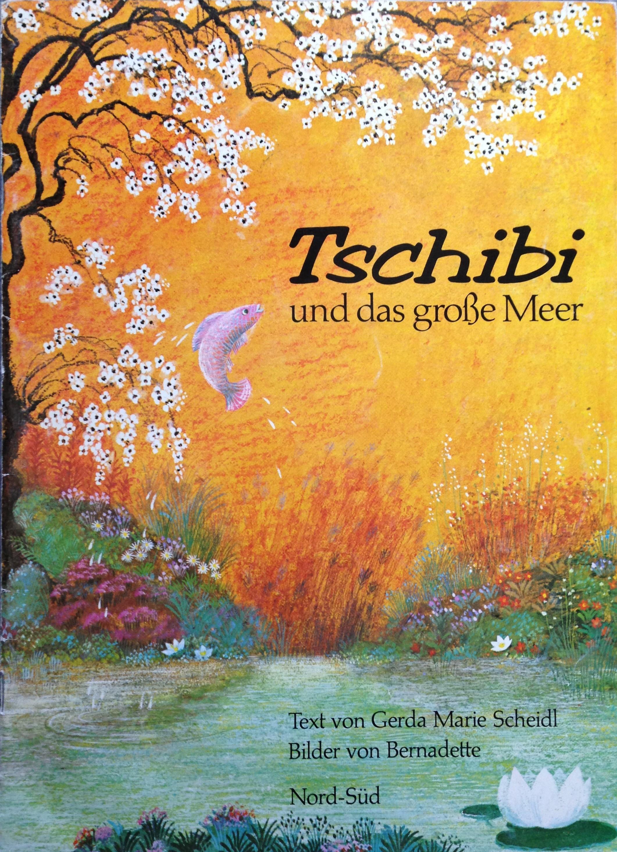 Tschibi und das groβe Meer Gerda Marie Scheidl