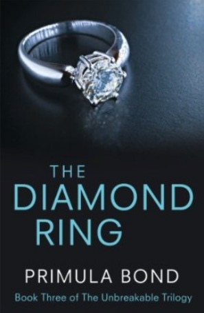 The Diamond Ring (Unbreakable Trilogy, #3)  by  Primula Bond