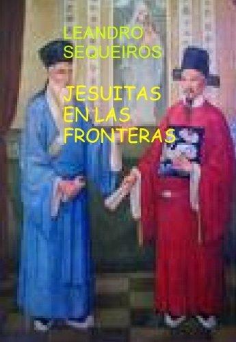 JESUITAS EN LAS FRONTERAS Leandro Sequeiros