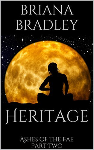Heritage (Ashes of the Fae Book 2)  by  Briana Bradley