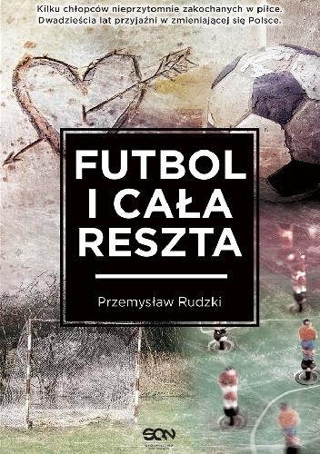 Futbol i cała reszta Przemysław Rudzki