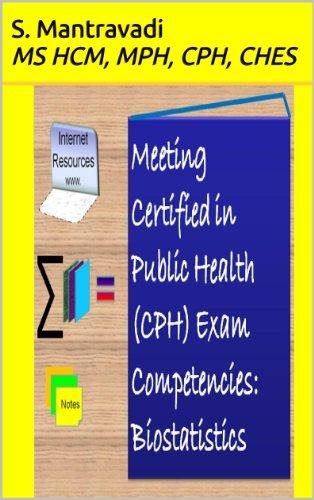 Meeting Certified in Public Health (CPH) Exam Competencies: Biostatistics  by  S. Mantravadi