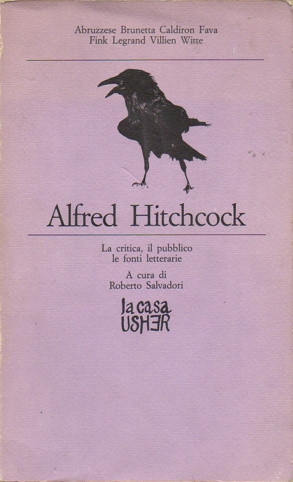 Alfred Hitchcock - La critica, il pubblico, le fonti letterarie  by  Roberto Salvadori