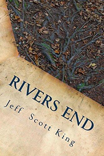 Rivers End  by  Jeff Scott King