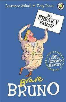 My Freaky Family 7: Brave Bruno  by  Laurence Anholt