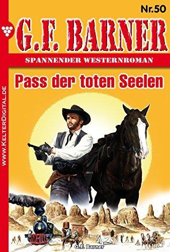 G.F. Barner 50 - Western: Pass der toten Seelen  by  G.F. Barner