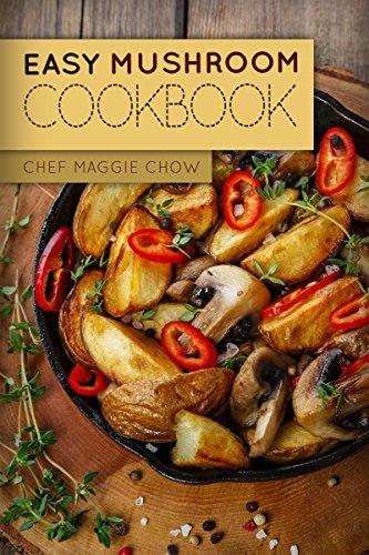 Easy Mushroom Cookbook (Mushroom Cookbook, Mushroom Recipes, Mushroom, Cooking with Mushrooms 1)  by  Maggie Chow