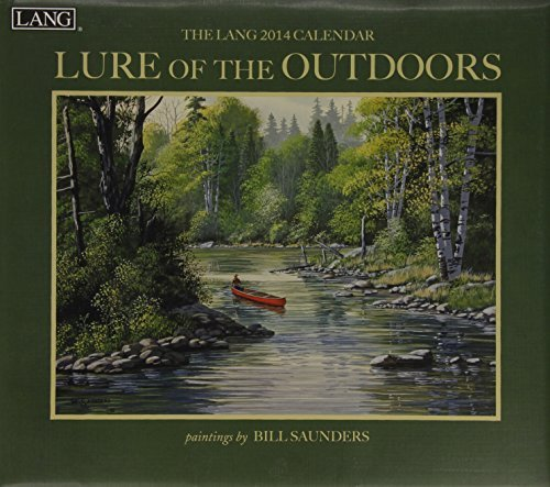 Lure of the Outdoors 2014 Calendar Bill Saunders