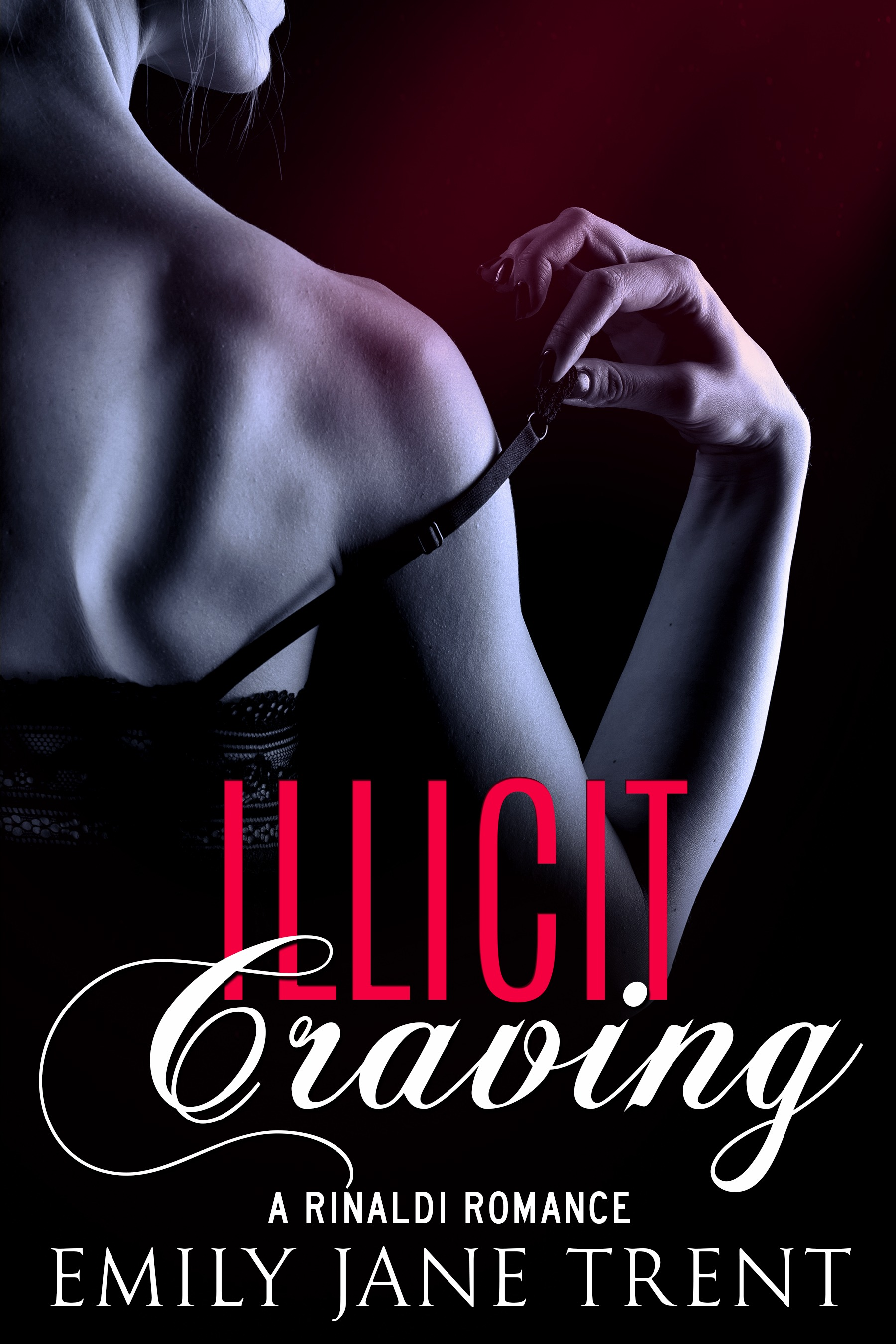 Illicit Craving (Bend To My Will #5) Emily Jane Trent