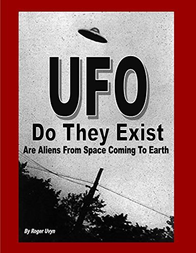UFO Do They Exist?  by  Roger Uvyn