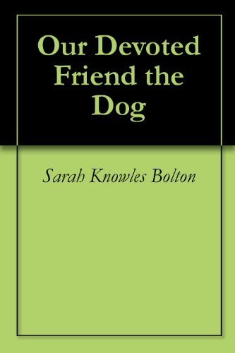 Our Devoted Friend the Dog Sarah Knowles Bolton