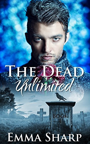 The Dead Unlimited  by  Emma Sharp