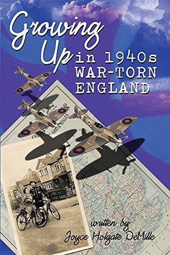 Growing Up in 1940s War-Torn England  by  Joyce Holgate DeMille