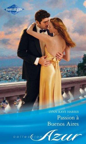 Passion à Buenos Aires Lynn Raye Harris