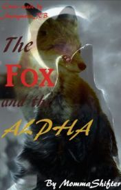 The Fox and The Alpha  by  MommaShifter
