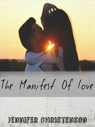 The Manifest Of Love: How To Love  by  Jennifer Christenson
