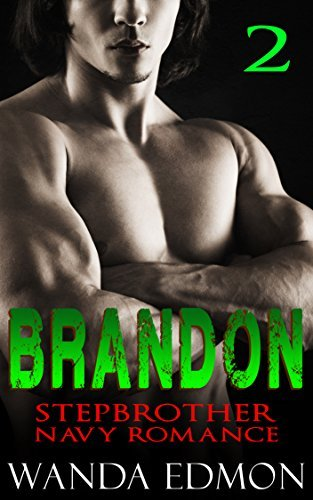 Brandon, Book 2 (Stepbrother Navy Romance #2) Wanda Edmond