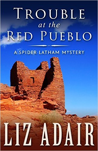 Trouble at the Red Pueblo (A Spider Latham Mystery #4)  by  Liz Adair