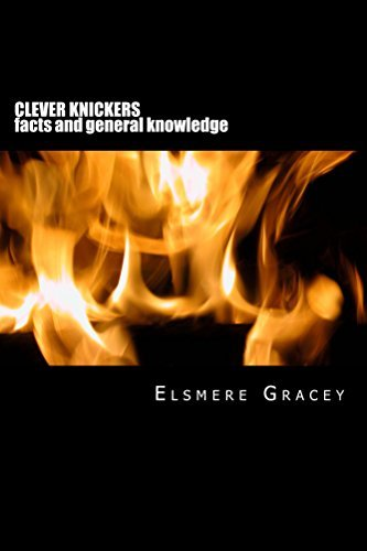 Clever Knickers: Facts and General Knowledge Elsmere Gracey