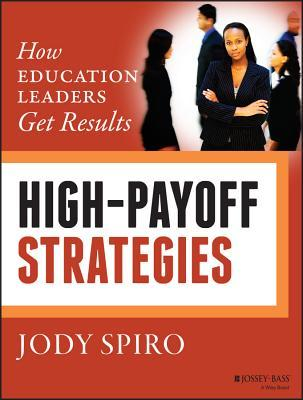 How School Leaders Get Results  by  Jody Spiro