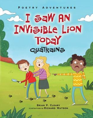 I Saw an Invisible Lion Today: Quatrains  by  Brian P. Cleary