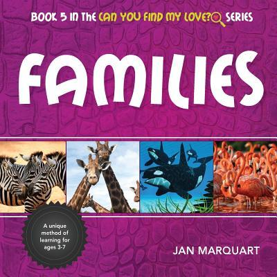 Families: Book 5 in the Can You Find My Love? Series Jan Marquart
