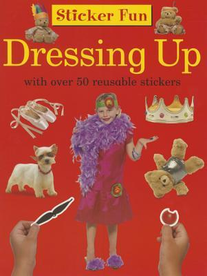 Sticker Fun: Dressing Up: With Over 50 Reusable Stickers  by  Armadillo Publishing