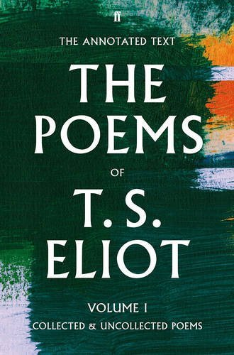 T. S. Eliot The Poems Volume One  by  T.S. Eliot