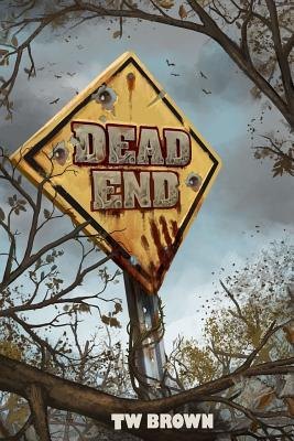Dead: End (Dead, #12) T.W. Brown